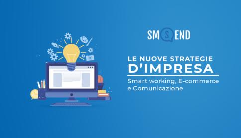 Smart Working, E-commerce e Comunicazione: le nuove strategie d'impresa