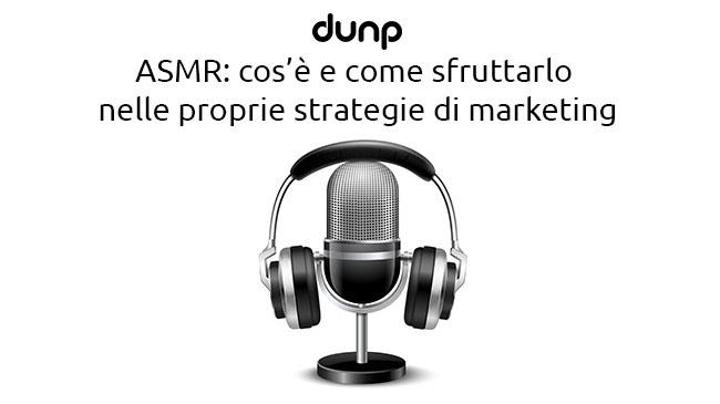 ASMR: cos'è e come sfruttarlo nelle proprie strategie di marketing