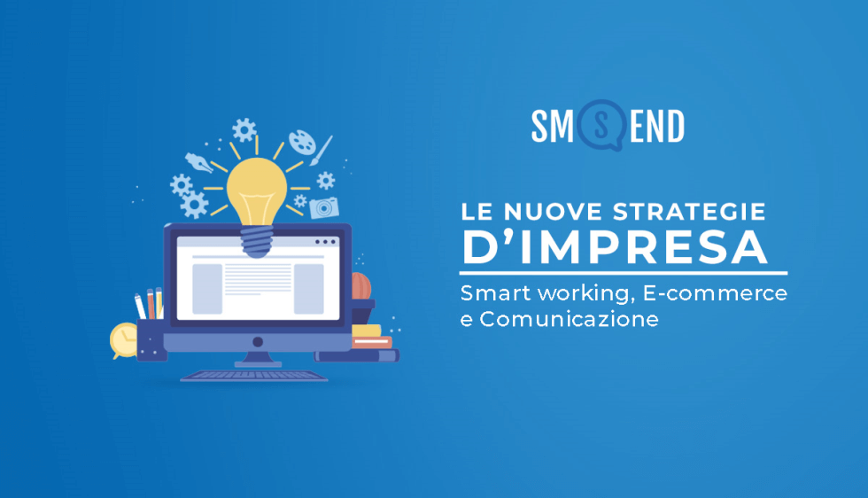 Smart Working, E-commerce e Comunicazione: le nuove strategie d'impresa
