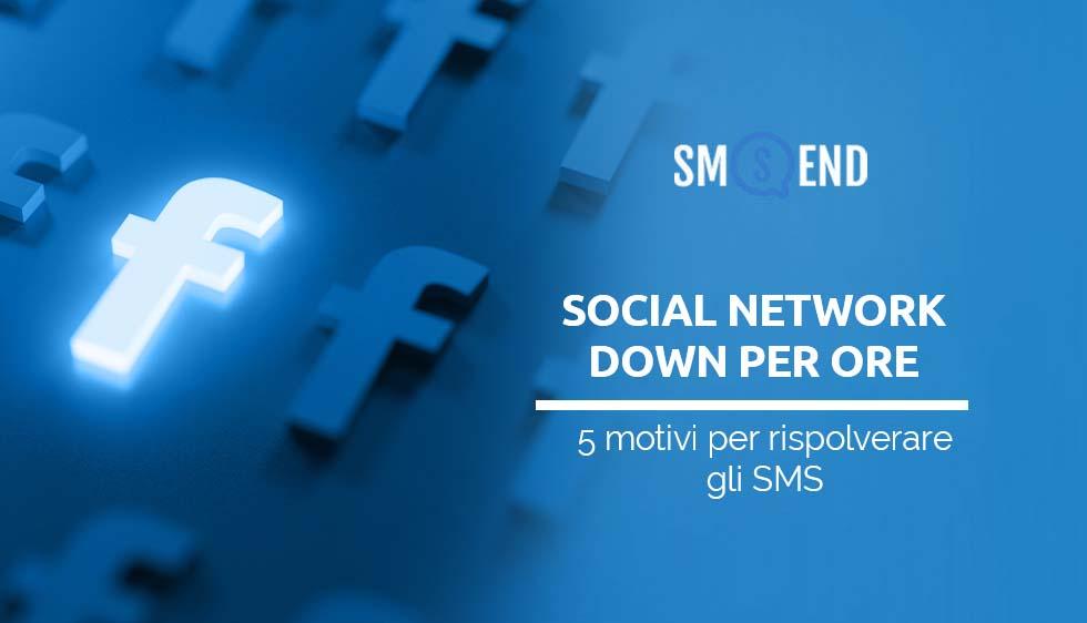 Social network down per ore: 5 motivi per tornare agli sms